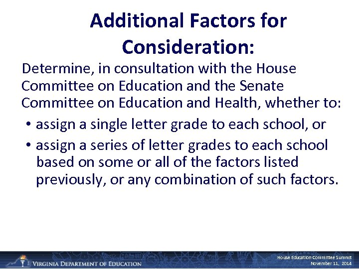 Additional Factors for Consideration: Determine, in consultation with the House Committee on Education and