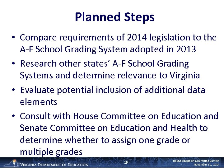 Planned Steps • Compare requirements of 2014 legislation to the A-F School Grading System
