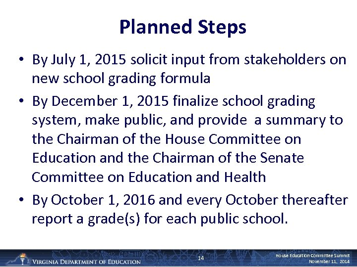 Planned Steps • By July 1, 2015 solicit input from stakeholders on new school