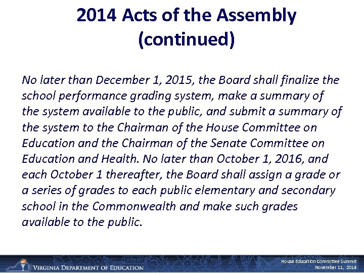 2014 Acts of the Assembly (continued) No later than December 1, 2015, the Board