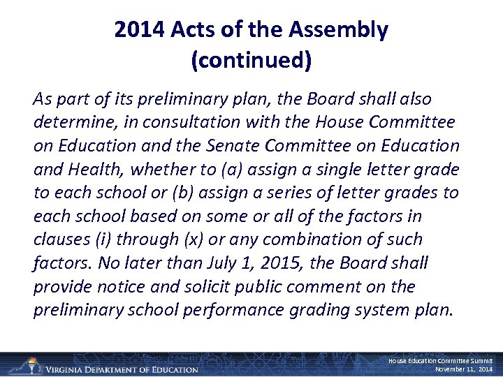 2014 Acts of the Assembly (continued) As part of its preliminary plan, the Board
