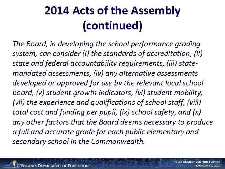 2014 Acts of the Assembly (continued) The Board, in developing the school performance grading