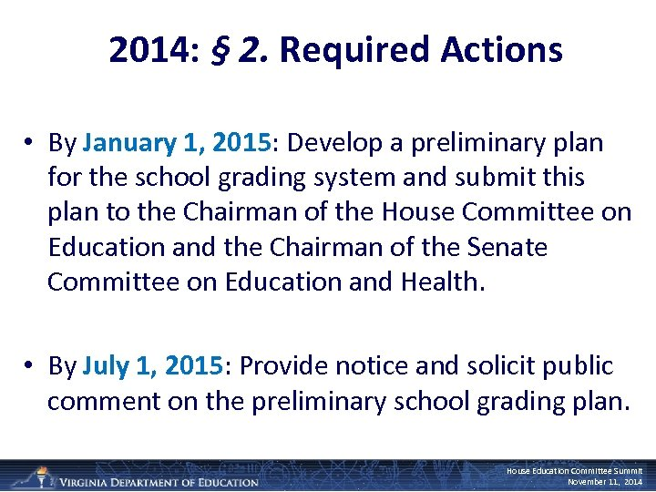 2014: § 2. Required Actions • By January 1, 2015: Develop a preliminary plan