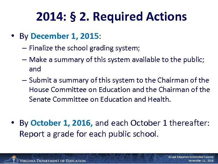 2014: § 2. Required Actions • By December 1, 2015: – Finalize the school