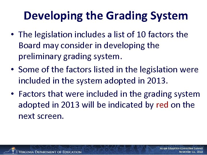 Developing the Grading System • The legislation includes a list of 10 factors the