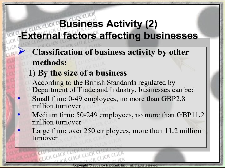 Business Activity (2) -External factors affecting businesses Ø • • • Classification of business