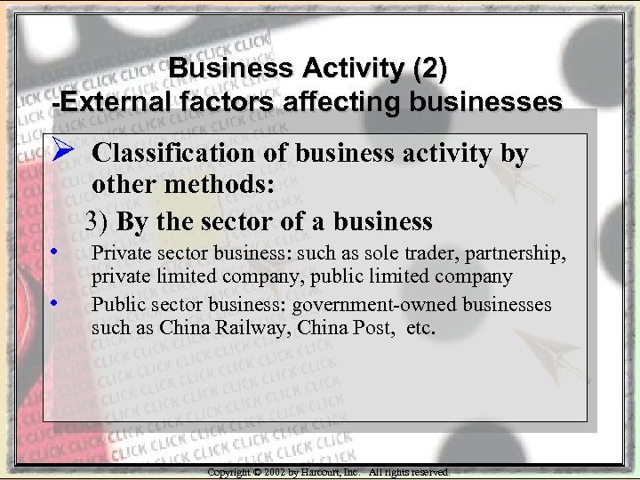 Business Activity (2) -External factors affecting businesses Ø • • Classification of business activity
