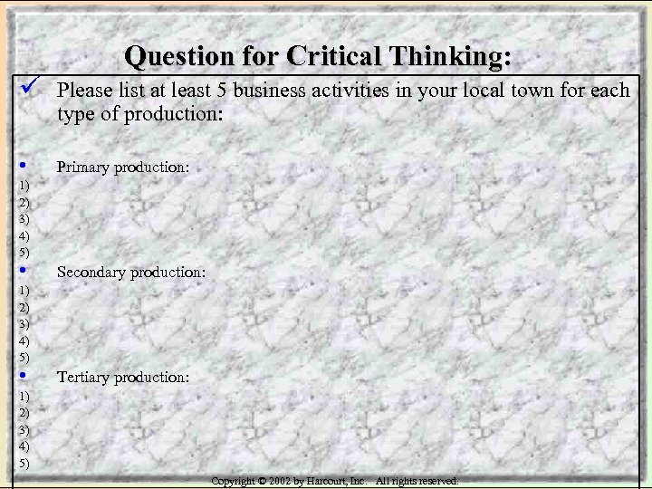 Question for Critical Thinking: ü Please list at least 5 business activities in your