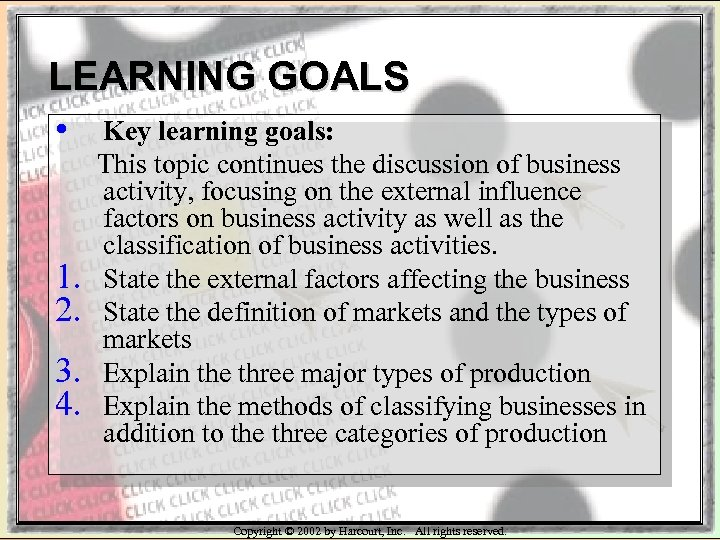 LEARNING GOALS • 1. 2. 3. 4. Key learning goals: This topic continues the