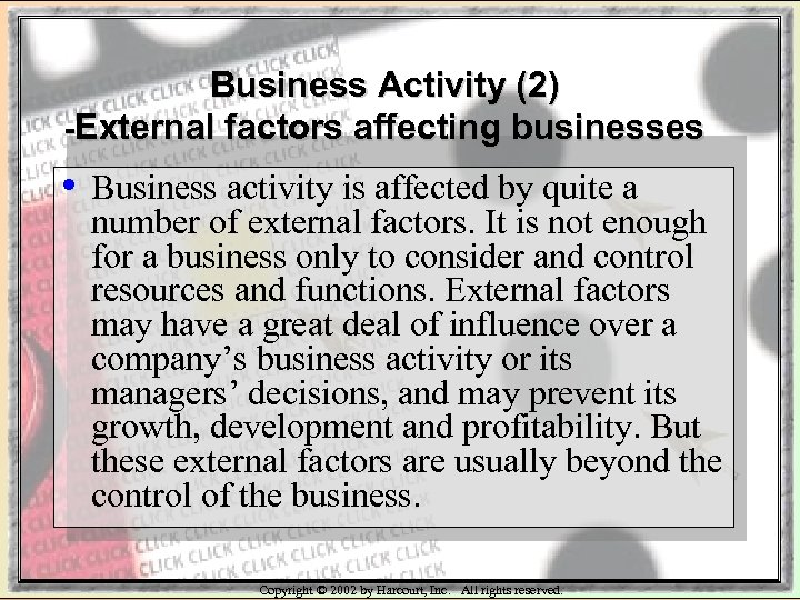 Business Activity (2) -External factors affecting businesses • Business activity is affected by quite
