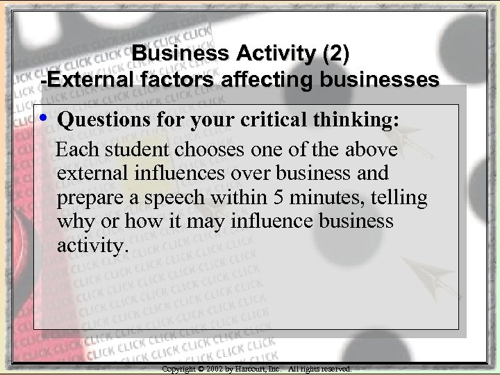 Business Activity (2) -External factors affecting businesses • Questions for your critical thinking: Each