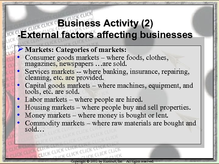 Business Activity (2) -External factors affecting businesses Ø Markets: Categories of markets: • Consumer