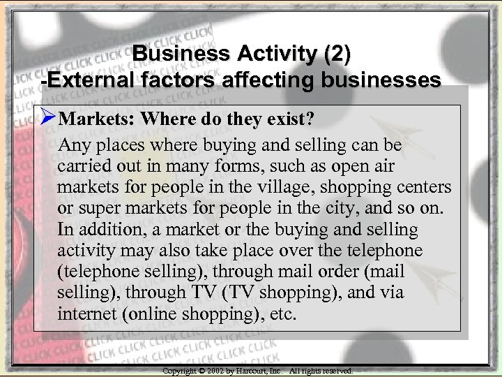 Business Activity (2) -External factors affecting businesses ØMarkets: Where do they exist? Any places