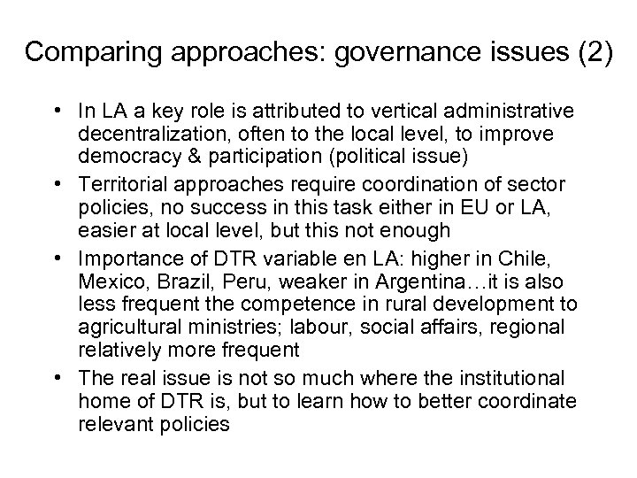 Comparing approaches: governance issues (2) • In LA a key role is attributed to