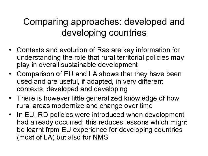 Comparing approaches: developed and developing countries • Contexts and evolution of Ras are key