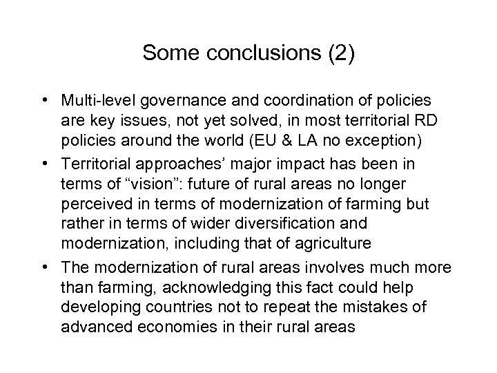 Some conclusions (2) • Multi-level governance and coordination of policies are key issues, not