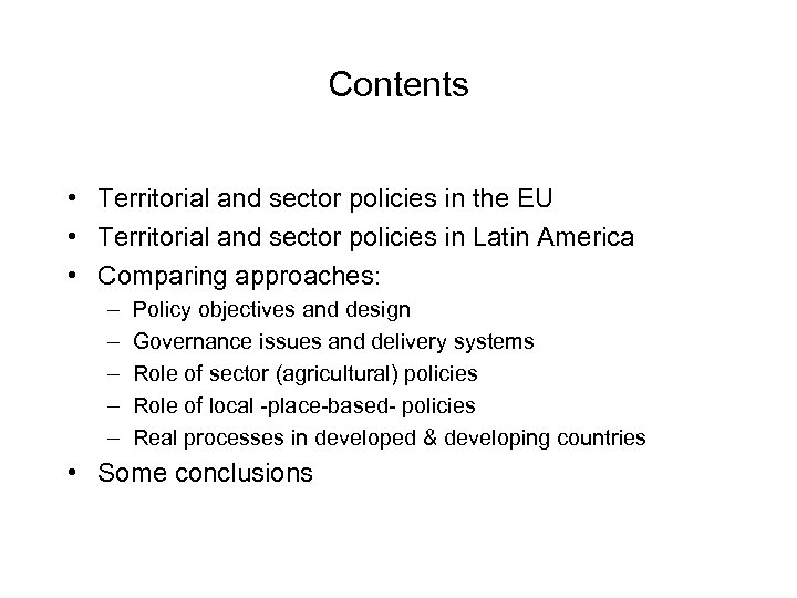 Contents • Territorial and sector policies in the EU • Territorial and sector policies