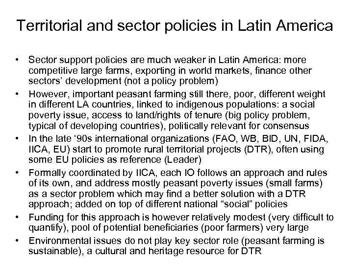 Territorial and sector policies in Latin America • Sector support policies are much weaker