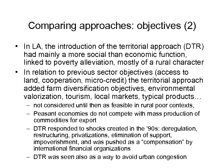 Comparing approaches: objectives (2) • In LA, the introduction of the territorial approach (DTR)