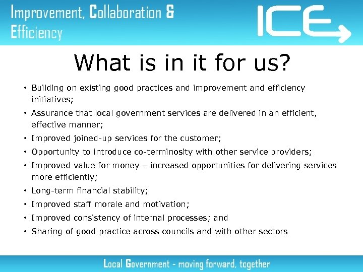 What is in it for us? • Building on existing good practices and improvement
