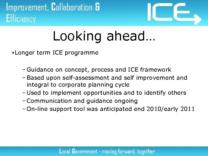 Looking ahead… • Longer term ICE programme – Guidance on concept, process and ICE