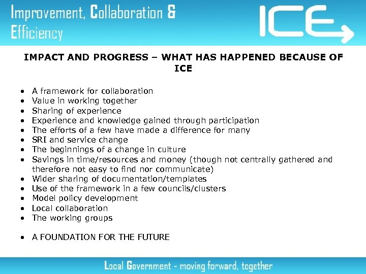 IMPACT AND PROGRESS – WHAT HAS HAPPENED BECAUSE OF ICE • • • •
