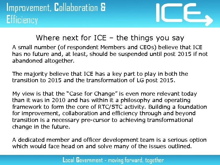 Where next for ICE – the things you say A small number (of respondent