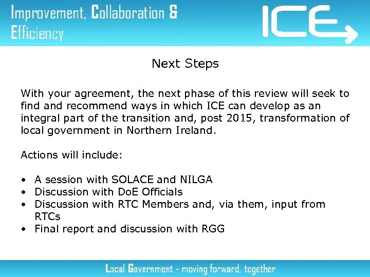 Next Steps With your agreement, the next phase of this review will seek to