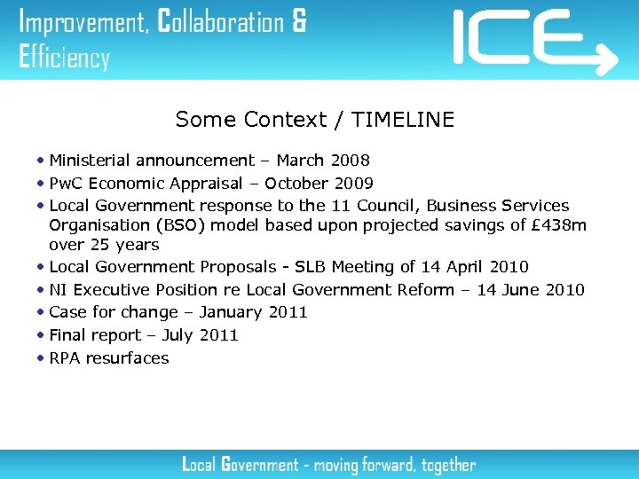 Some Context / TIMELINE • Ministerial announcement – March 2008 • Pw. C Economic