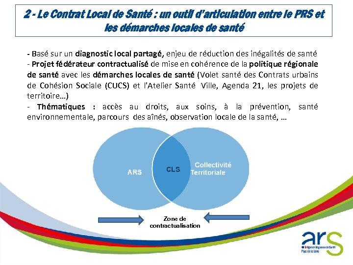 2 - Le Contrat Local de Santé : un outil d'articulation entre le PRS