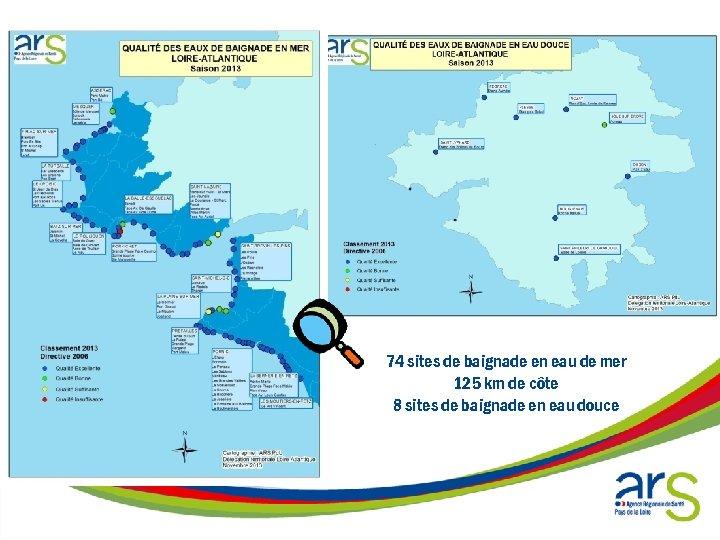 74 sites de baignade en eau de mer 125 km de côte 8 sites