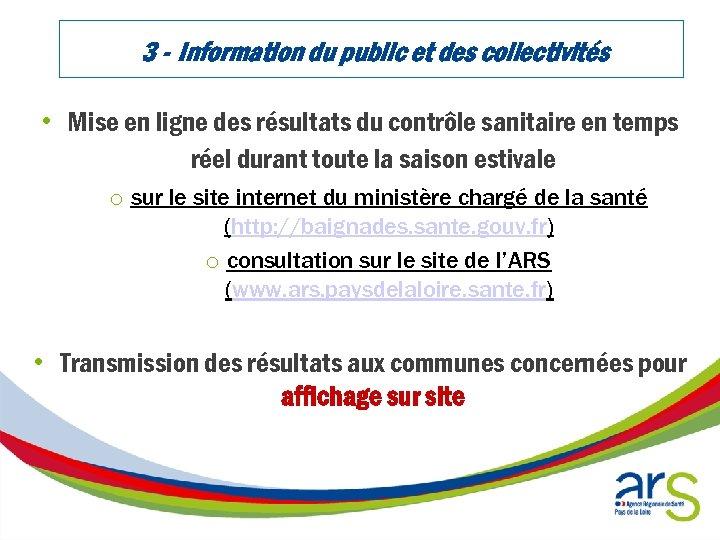 3 - Information du public et des collectivités • Mise en ligne des résultats