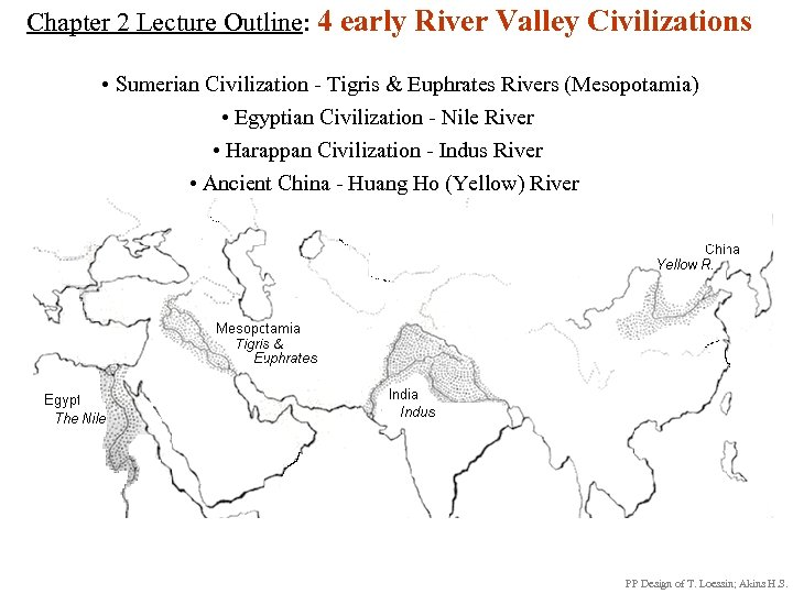 Chapter 2 Lecture Outline: 4 early River Valley Civilizations • Sumerian Civilization - Tigris