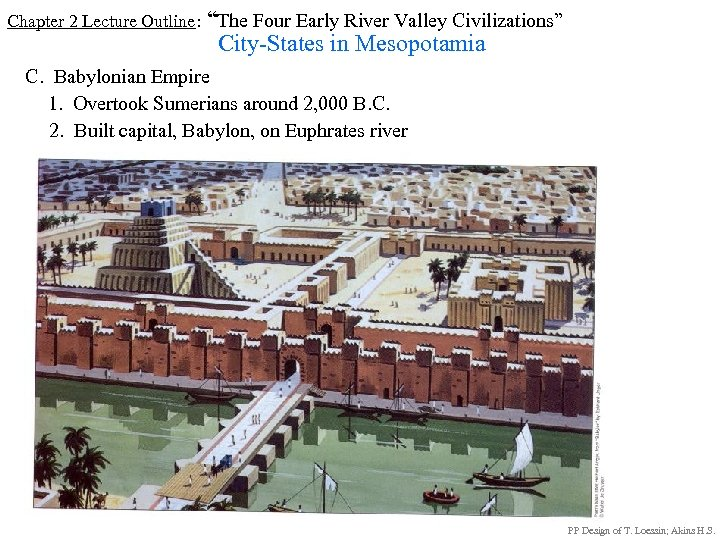 "Chapter 2 Lecture Outline: ""The Four Early River Valley Civilizations"" City-States in Mesopotamia C."