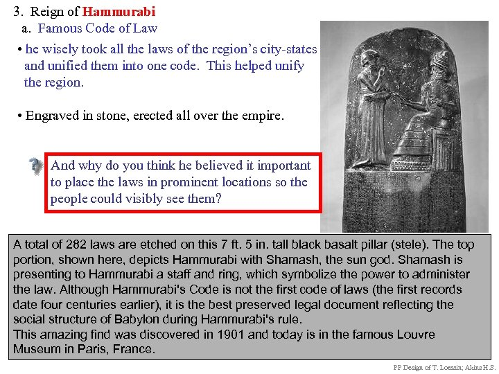 3. Reign of Hammurabi a. Famous Code of Law • he wisely took all
