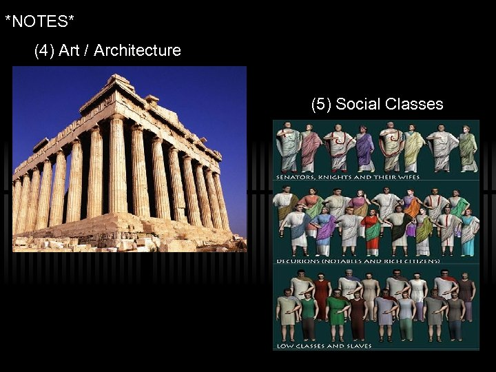 *NOTES* (4) Art / Architecture (5) Social Classes