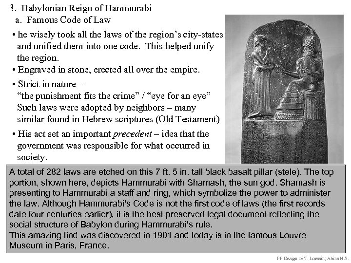 3. Babylonian Reign of Hammurabi a. Famous Code of Law • he wisely took