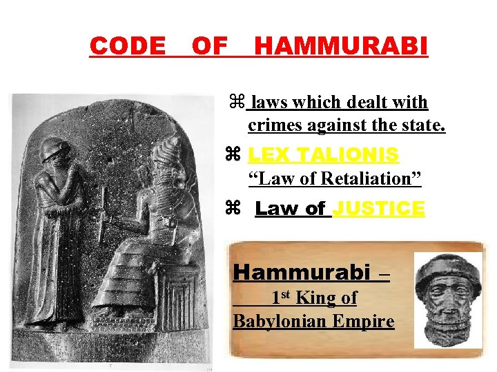 CODE OF HAMMURABI z laws which dealt with crimes against the state. LEX TALIONIS