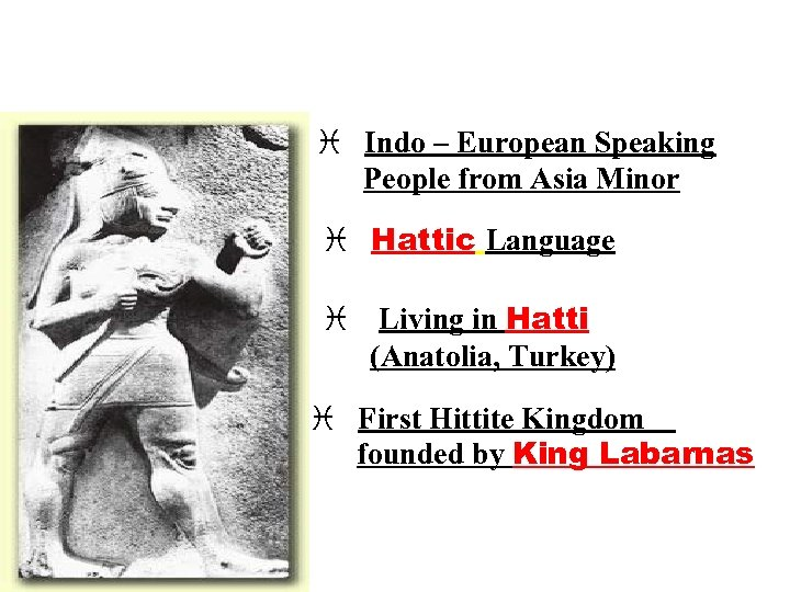 i Indo – European Speaking People from Asia Minor i Hattic Language i Living
