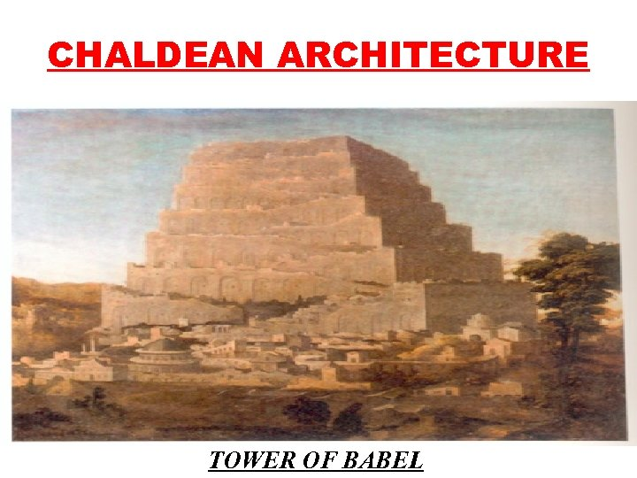 CHALDEAN ARCHITECTURE TOWER OF BABEL