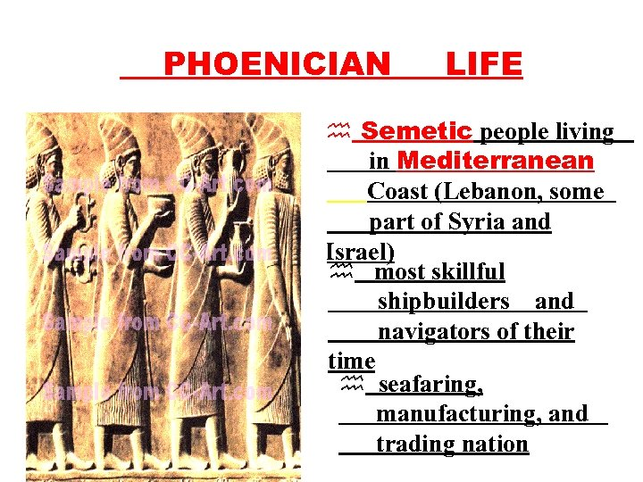 PHOENICIAN LIFE h Semetic people living in Mediterranean Coast (Lebanon, some part of Syria
