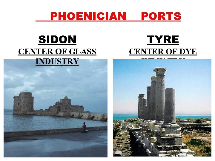 PHOENICIAN PORTS SIDON TYRE CENTER OF GLASS INDUSTRY CENTER OF DYE INDUSTRY