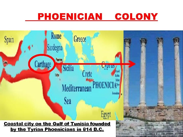 PHOENICIAN Coastal city on the Gulf of Tunisia founded by the Tyrian Phoenicians in