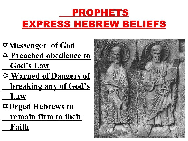 PROPHETS EXPRESS HEBREW BELIEFS YMessenger of God Y Preached obedience to God's Law Y