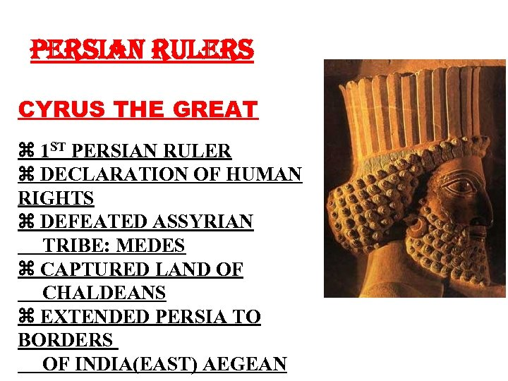 PERSIAN RULERS CYRUS THE GREAT 1 ST PERSIAN RULER DECLARATION OF HUMAN RIGHTS DEFEATED