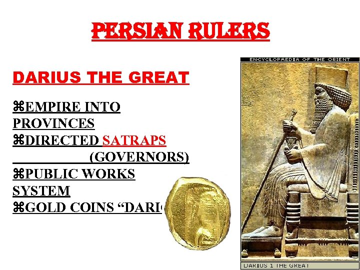 PERSIAN RULERS DARIUS THE GREAT EMPIRE INTO PROVINCES DIRECTED SATRAPS (GOVERNORS) PUBLIC WORKS SYSTEM