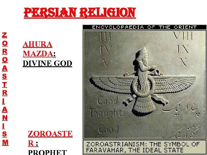 PERSIAN RELIGION Z O R O A S T R I A N I