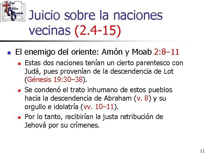 Juicio sobre la naciones vecinas (2. 4 -15) n El enemigo del oriente: Amón
