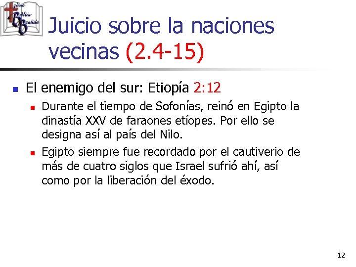 Juicio sobre la naciones vecinas (2. 4 -15) n El enemigo del sur: Etiopía