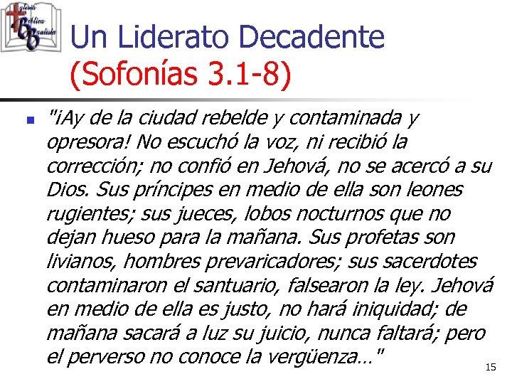 Un Liderato Decadente (Sofonías 3. 1 -8) n